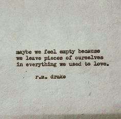 We leave pieces - R.M. Drake