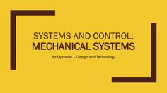 Design & Technology Resources: Systems and Control: Mechanical Systems – DT & Engineering Teaching Resources https://dtengineeringteaching.org.uk/2016/10/16/systems-and-control-mechanical-systems/?utm_campaign=crowdfire&utm_content=crowdfire&utm_medium=social&utm_source=pinterest