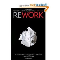 Rework by Jason Fried & David Heinemeier Hansson. I have read this book multiple times and I don't seem to get bored from it. It has so many great ideas that I like to emulate. Books You Should Read, Books To Read, My Books, Seth Godin, Reading Lists, Book Lists, Jason Fried, Entrepreneur Books, Business Entrepreneur