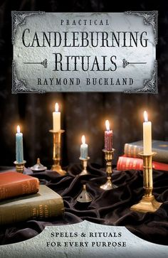 Practical Candle Burning Rituals by Raymond Buckland Raymond Buckland helps create a clear and concise guide to candle magick for the modern Pagan with Practical Candleburning Rituals. Within you will find spells and rituals for every purpose. Wiccan Books, Magick Book, Witchcraft Books, Wiccan Spells, Candle Spells, Magic Spells, Ritual Magic, Easy Spells, Occult Books