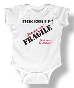 Look what I found on #zulily! White 'This End Up Fragile' Bodysuit - Infant #zulilyfinds