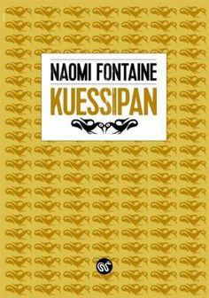 """""""Je n'ai pas le droit d'oublier mon instinct de nomade, sans cesse à la recherche d'un état de grâce."""" Naomi Fontaine, 'Kuessipan'"""