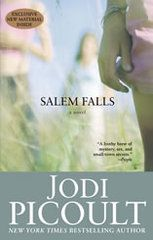 Jodi Picoult - Salem Falls- Love the allegory in this one!