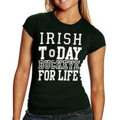 Ohio State Buckeyes Women's St. Patty's Day Irish Today T-Shirt - Forest Green
