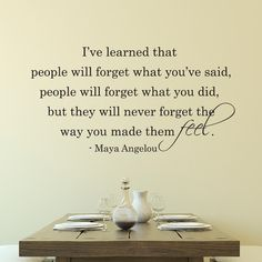 Found it at Wayfair - People Will Never Forget The Way You Made Them Feel Wall Decal