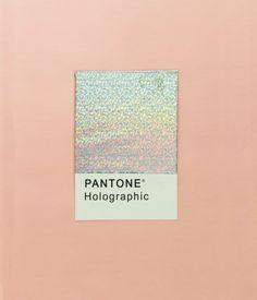 "Holographic ""Pantone tone"""