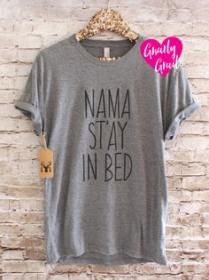 Namaste in Bed Shirt - Namaste Shirt - Gym Shirt - Workout Shirt - Sleepwear - Xmas Gift - Christmas Gift - Yoga Shirt by GNARLYGRAIL on Etsy https://www.etsy.com/listing/251957645/namaste-in-bed-shirt-namaste-shirt-gym