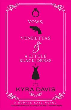 Vows, Vendettas and a Little Black Dress(Sophie Katz #5)