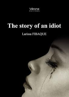 Message in the Bottle: The story of an idiot – Larissa Fibaque