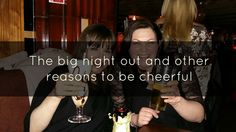The big night out and other reasons to be cheerful Big Night Out, Cheer, Sky, Posts, Photo And Video, Blog, Heaven, Humour, Messages