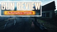 Automatico M1918 - Gun Review Battlefield 1