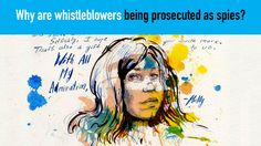 Why are whistleblowers being prosecuted as spies?