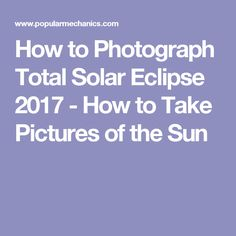 Space Eclipse How to Photograph Total Solar Eclipse 2017 - How to Take Pictures of the Sun - Taking a photo of the Sun is difficult enough. Throw in some once-in-a-lifetime celestial mechanics and the challenge is multiplied. Solar Eclipse Facts, Solar Eclipse 2017, Outdoor Photography, Photography Tips, Solar System Pictures, Eclipse Photography, Eclipse Photos, Pictures Of The Sun, Make Up Your Mind