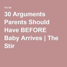 30 Arguments Parents Should Have BEFORE Baby Arrives | The Stir                                                                                                                                                                                 More