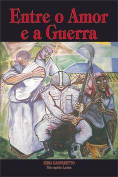 Entre o amor e a guerra - Zibia Gasparetto