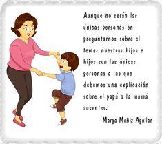 Familia monoparental. La figura ausente: cómo manejar la pregunta sobre el padre/madre. Marga Muñiz Aguilar