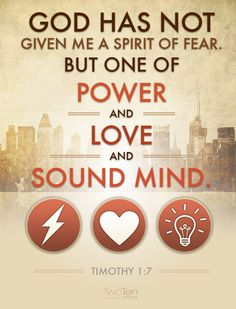 #VOTW: Timothy 1:7 - God has not given me a spirit of fear. But one of power and love and sound mind. Word Of Faith, Word Of God, Bible Scriptures, Bible Quotes, Biblical Quotes, Devotional Quotes, Scripture Verses, Encouragement Quotes, Faith Quotes