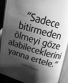Sadece bitirmeden ölmeyi göze alabilecekleri yarına ertele. - Pablo Picasso #sözler #anlamlısözler #güzelsözler #manalısözler #özlüsözler #alıntı #alıntılar #alıntıdır #alıntısözler #şiir #edebiyat