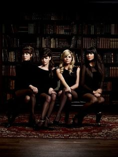Pretty Little Liars. I don't know if I like all of their hair like this.
