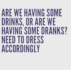 Drinks or Dranks