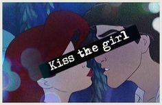 Kiss the girl
