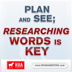 Keyword research is a crucial element to any successful SEO strategy: http://www.huamarketing.com/blog/huas-im-tips-plan-and-see-researching-words-is-key/
