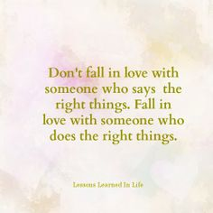 Fall in love with the right things...