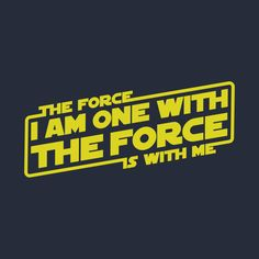 Check out this awesome 'I+am+One+with+the+Force%2C+The+Force+is+With+Me' design on @TeePublic!