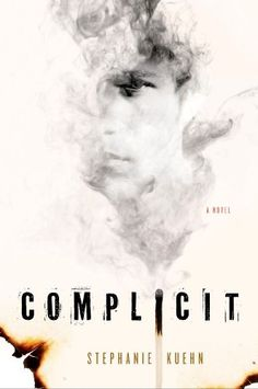 Complicit by Stephanie Kuehn | Publisher: St. Martin's Griffin | Publication Date: June 24, 2014 | www.stephaniekuehn.com | #YA #Mystery #Thriller