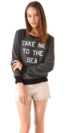 For my Brighton Hen! Wildfox                To The Sea Sweatshirt