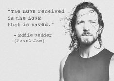 Given to Fly - Pearl Jam Pearl Jam Quotes, Pearl Jam Lyrics, Song Lyric Quotes, Music Lyrics, Music Quotes, Pearl Jam Tattoo, Walt Disney, Grateful Dead Music, Pearl Jam Eddie Vedder