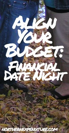 align your budget: financial date night - Northern Expenditure