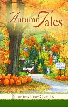 Autumn Tales (Tales from Grace Chapel Inn series): Jolyn Sharp, William Sharp
