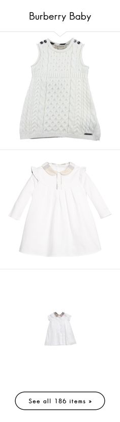"""""""Burberry Baby"""" by stephaniedsmigo ❤ liked on Polyvore featuring baby, baby girl, kids, baby stuff, bebes, dresses, white, baby clothes, girls e ivory"""