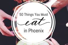 "$1 tacos. Hangover fries. A food truck hot dog called ""The Bear."" It's all on AZBigMedia's 50 Things You Must Eat in Phoenix."