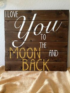 Made to Order Rustic Wooden Pallet Sign - I Love You to the Moon and Back Wall Decor Children's Room Nursery Decor Family Room Wall Art