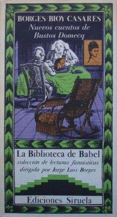 Jorge Luis Borges & Adolfo Bioy Casares | Nuevos cuentos de Bustos Domecq (La Biblioteca de Babel)