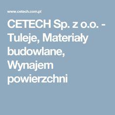 CETECH Sp. z o.o. - Tuleje, Materiały budowlane, Wynajem powierzchni