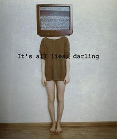 mind control, it's all lies darling. Turn off your tv. They only show you what they want you to see.