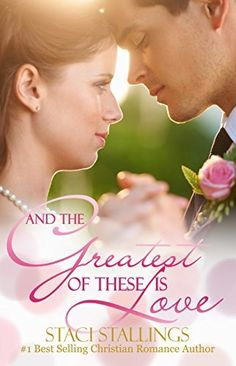 And the Greatest of These Is Love: A Contemporary Christian Romance Novel by Staci Stallings, http://www.amazon.com/dp/B00VEJAZB0/ref=cm_sw_r_pi_dp_3pQjvb1NYQ0BD