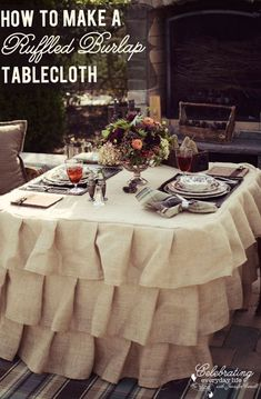 DIY Decorating Ideas: A ruffled burlap tablecloth is casual elegance at its best. This tablecloth is so easy to make. If you can sew a straight line, you can make this tablecloth. Ruffled Burlap Tablecloth Tutorial