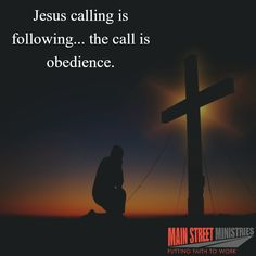 Jesus calling is following... the call is obedience.