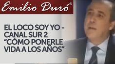 Emilio Duró | Cómo ponerle vida a los años - El loco soy yo Canal Sur 2