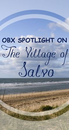 Salvo has all the quintessential charm of a relaxing beach vacation. Learn more about the quaint OBX village of Salvo on our blog!