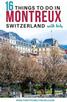 Need on tips on what to do in Montreux with kids? Click here for things to do in Montreux, tips on day trips from Montrex & family friendly Montreux hotels. Europe Travel Tips, Travel Advice, Italy Travel, Travel Guides, Travel With Kids, Family Travel, Bucket List Family, European City Breaks, Day Trips