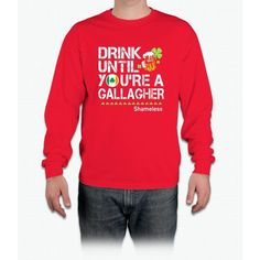 Drink Until You're a Gallagher Shameless - St Patrick's Day Shirt Long Sleeve T-Shirt