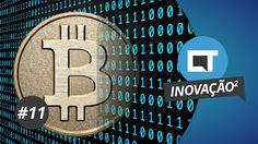 Blockchain, Bitcoins e transações de moedas virtuais (#11 pt 3) [Inovaçã...