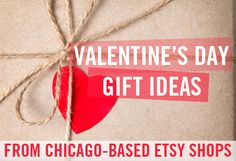 Valentine's Day gift ideas for all your loved ones, all selected from Chicago-based Etsy shops so you can support local without leaving the couch. #Chicago #ValentinesDay