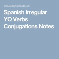 Spanish Irregular YO Verbs Conjugations Notes