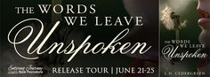 Renee Entress's Blog: [Release Tour & Giveaway] The Words We Leave Unspo...